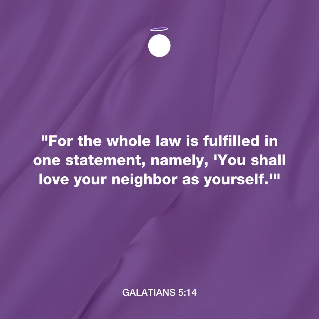 Hallow Bible Verse - Love your neighbor - Galatians 5:14