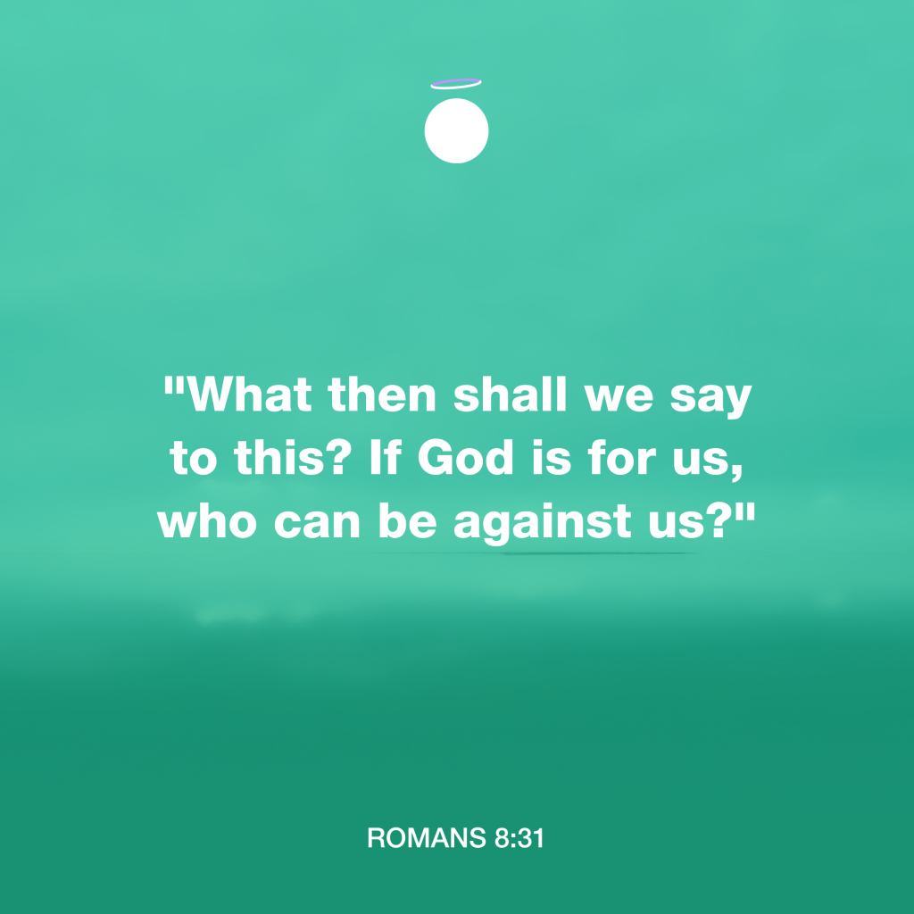 Hallow Bible Verse - Romans 8:31 God is for us