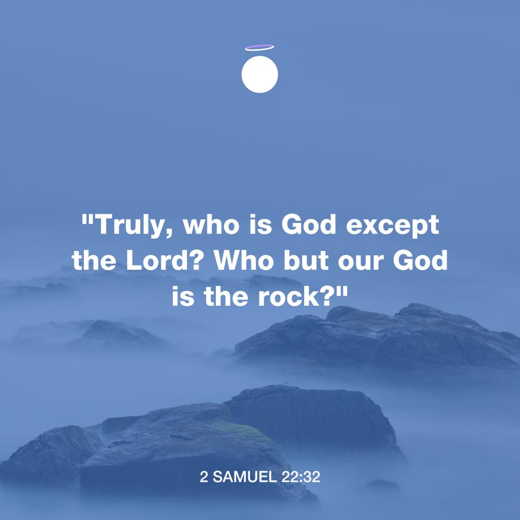 Hallow Bible Verse - 2 Samuel 22:32, God is the Rock
