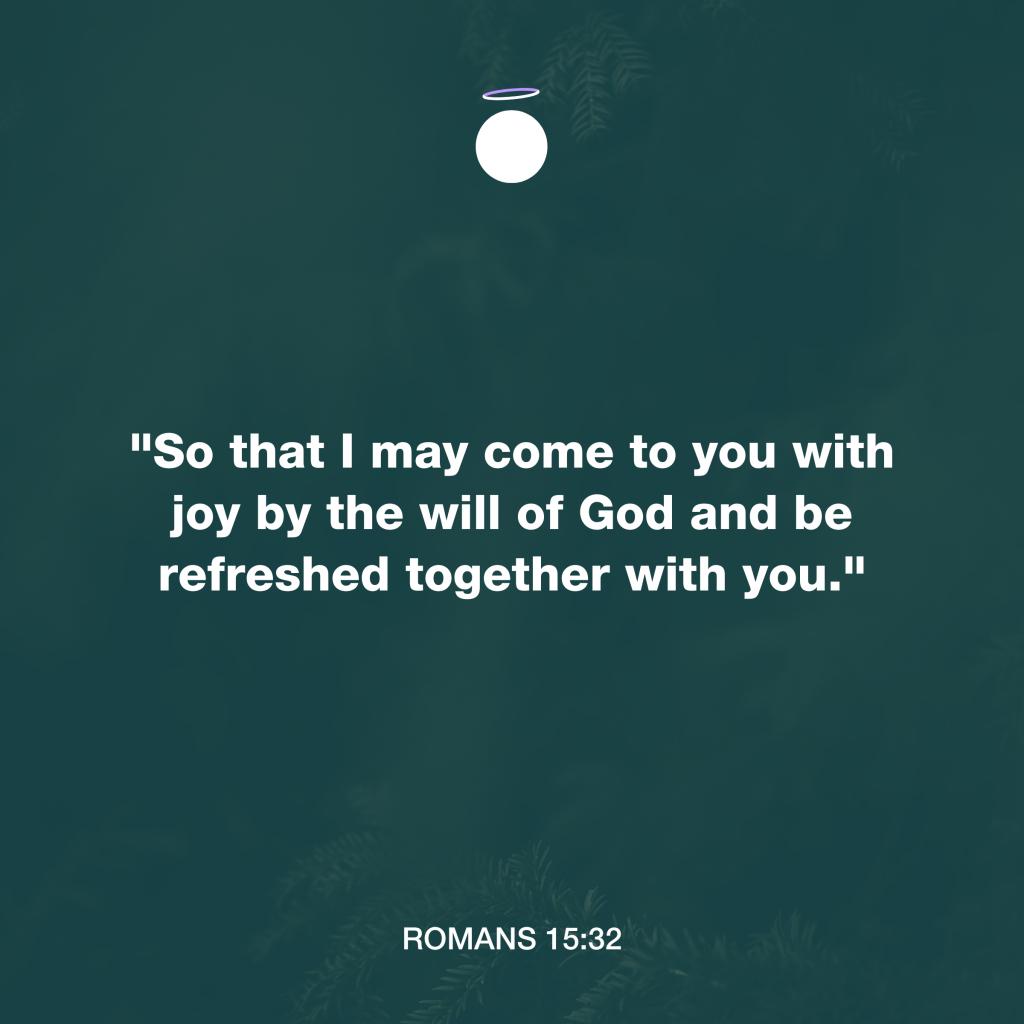 Hallow Bible Quote - Romans 15:32
