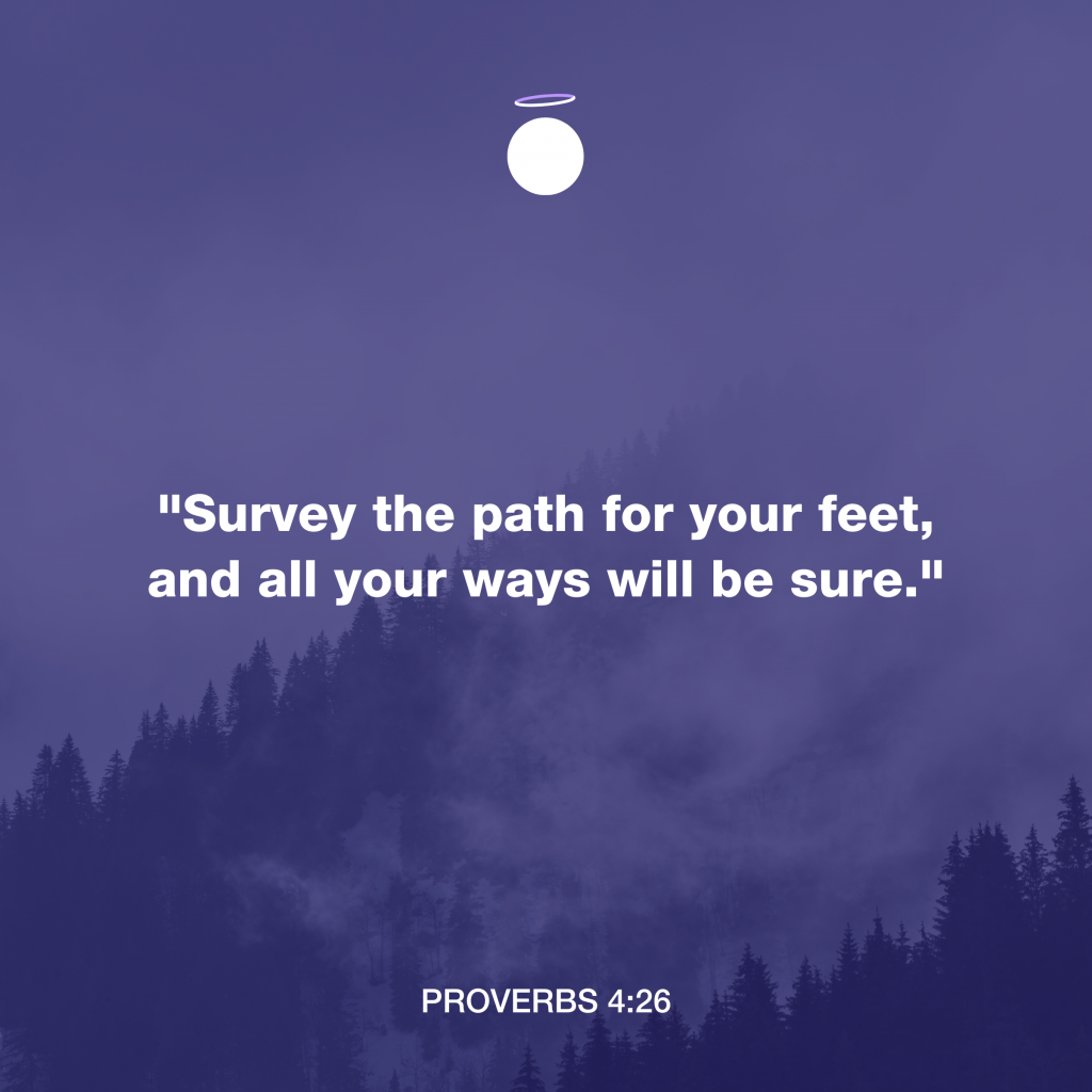 Hallow Bible Quote - Proverbs 4:26
